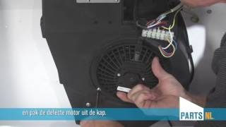 Motor vervangen van afzuigkap, PartsNL uitleg