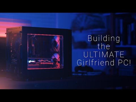 Building the ULTIMATE PC for $1500! // The Girlfriend Build