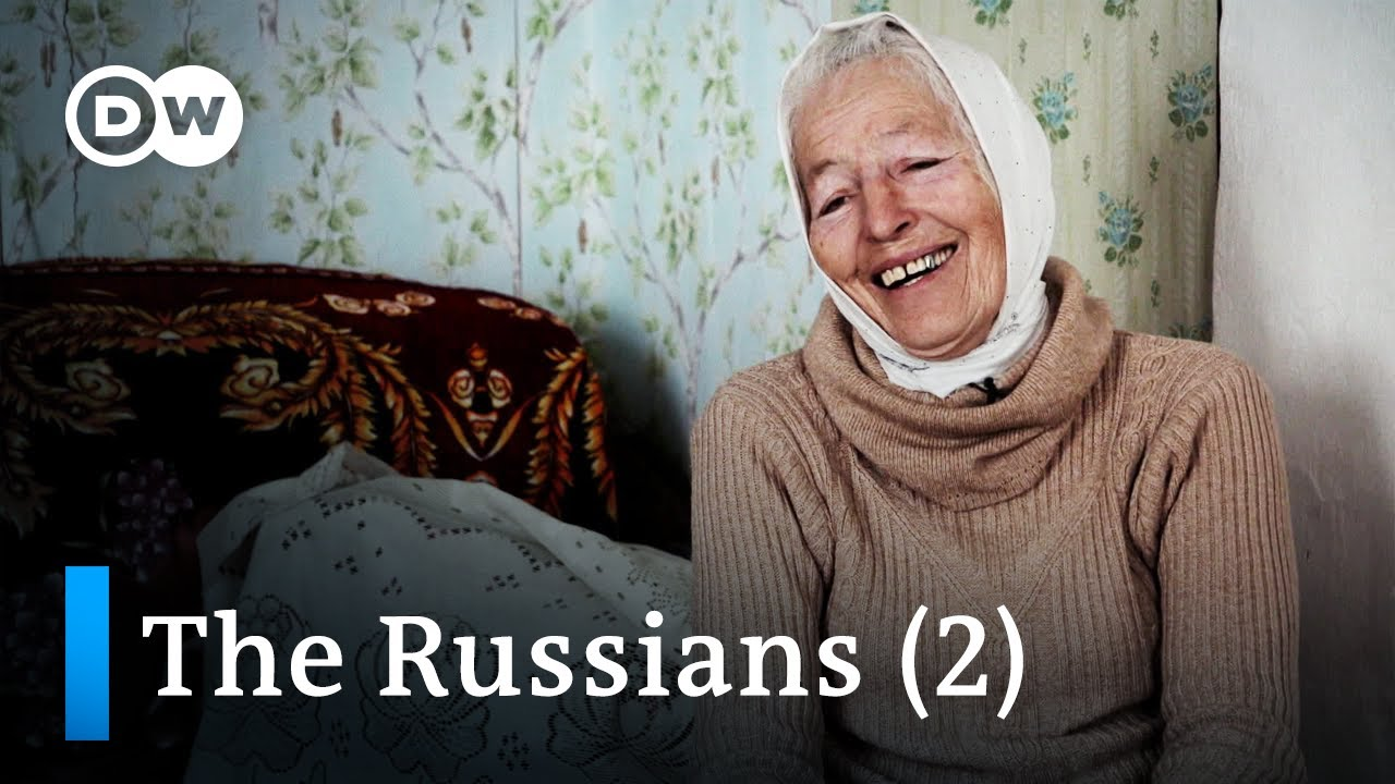 The Russians  an intimate journey through Russia 22  DW Documentary