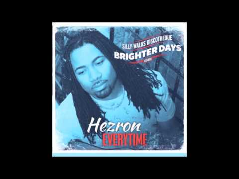 Hezron - Everytime (Brighter Days Riddim) Prod. by Silly Walks Discotheque