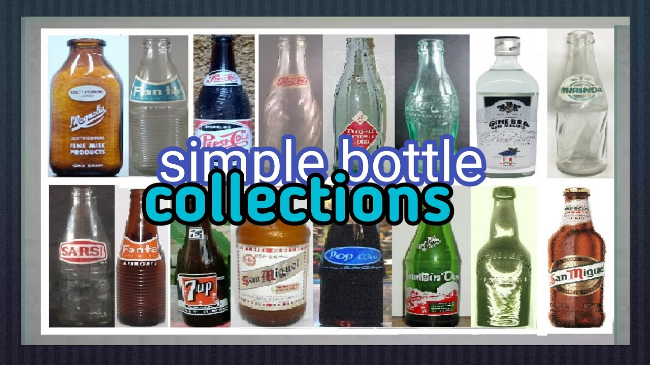 A Simple Bottle Collections Youtube