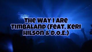 The Way I Are - Timbaland (Feat. Keri Hilson & D.O.E.) | Lyrics Video [Flashing Lights Warning]