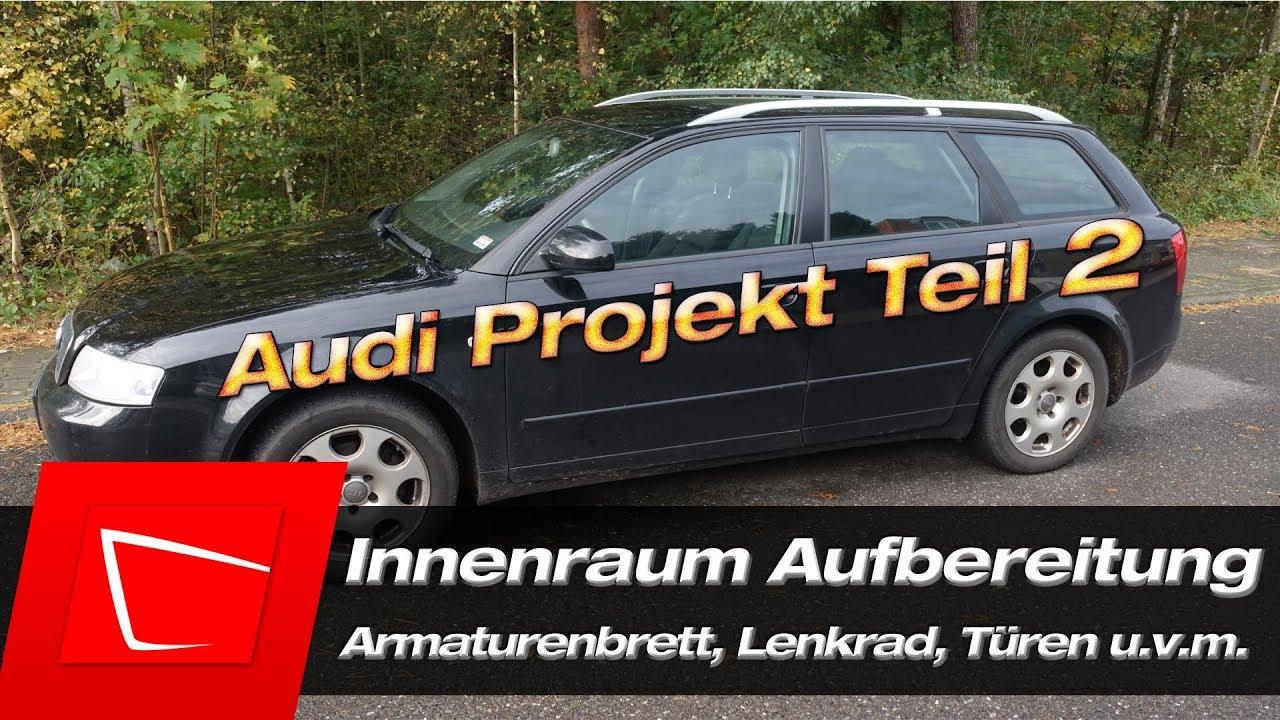 Armaturenbrett audi  Innenraum reinigen Audi A4 B6 - Armaturenbrett Lenkrad Türen ...