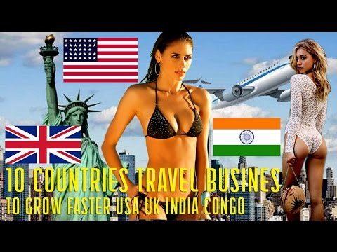 10 Countries Travel Business to Grow Faster in 2017 USA