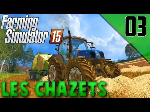Farming Simulator 15 | Les Chazets - On presse ! EP03
