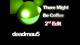 Deadmau5 - There Might Be Coffee (Final Soundcloud Version) (HD)