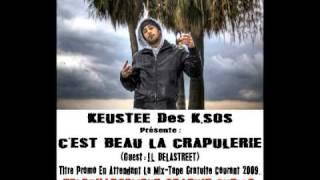 KEUSTEE - C'Est Beau La Crapulerie ( DISCOBITCH CLASH PARODIE ) [2009]