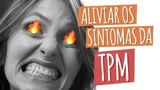 Como aliviar os sintomas de TPM