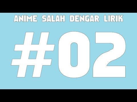 ANIME SALAH DENGAR LIRIK #02