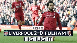 Liverpool 2-0 Fulham All Goals & Extended Highlights - EPL 11/11/2018