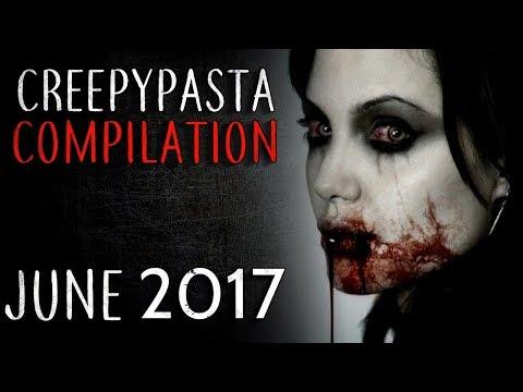 Creepypasta Compilation- June 2017