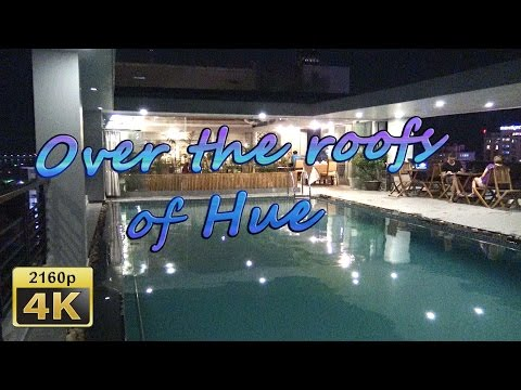 Romance Hotel And View From Rooftop In Hue - Vietnam 4K Travel Channel