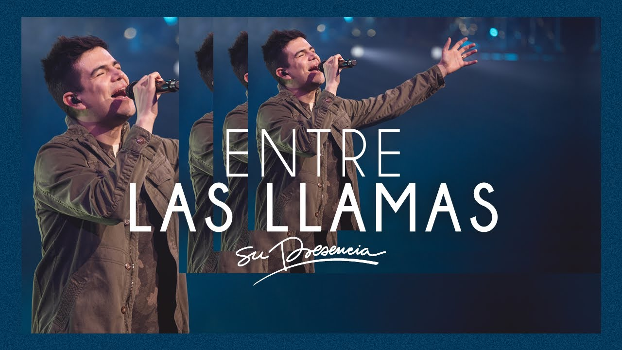 Entre Las Llamas - Su Presencia (Another In The Fire - Hillsong United) - Español   Música Cristiana