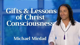 Gifts and Lessons of Christ Consciousness