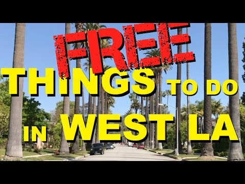 FREE Things To Do In West LA