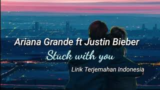 Download Lagu Ariana Grande ft Justin Bieber - Stuck With You Lyrics | Terjemahan Indonesia mp3
