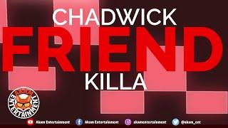 Chad Wick - Friend Killa [Official Lyric Video]