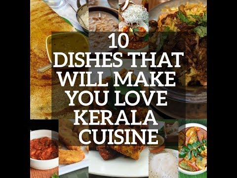 10 Dishes that will Make you Love Kerala Cuisine