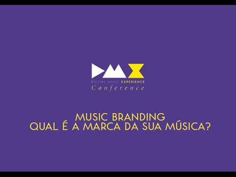 DMX Conference - Music Branding. Qual é a marca da sua música? (Oficial)