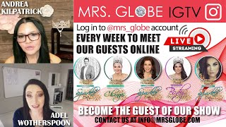 MRS.GLOBE IGTV WITH ANDREA KILPATRICK - MRS.CLASSIQUE GLOBE 2018 & ADEL WOTHERSPOON