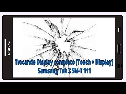 Trocando Display completo Samsung Galaxy Tab 3 SM T111