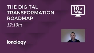 The Digital Transformation Road Map - 10MW
