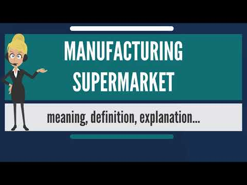 What is MANUFACTURING SUPERMARKET? What does MANUFACTURING SUPERMARKET mean?