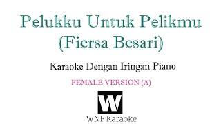 Download Lagu Fiersa Besari - Pelukku untuk Pelikmu Piano Karaoke Female | Pelukku untuk Pelikmu Lirik dan Musik mp3