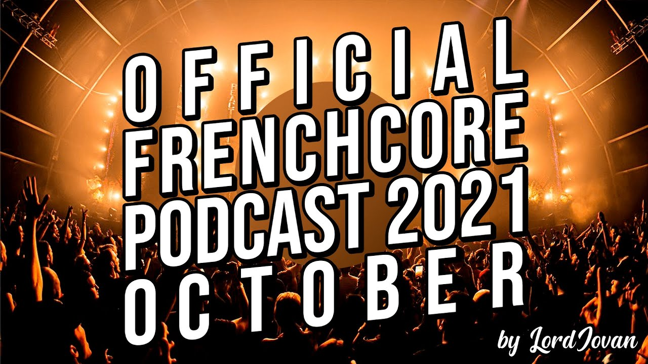 Download Official Frenchcore Podcast 2021 October Mix   by LordJovan