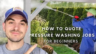 HOW TO QUOTE PREŠSURE WASHING JOBS FOR BEGINNERS