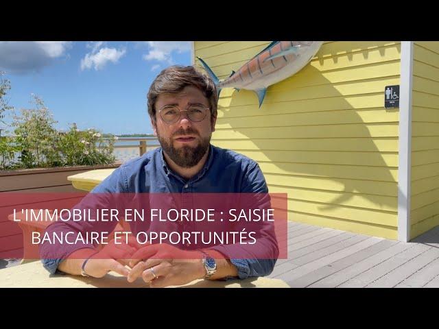 L'immobilier en Floride : Saisie bancaire et opportunités