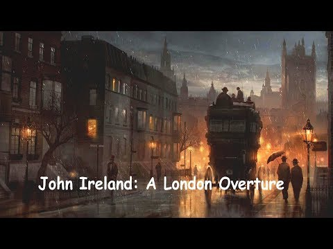 John Ireland: A London Overture - John Wilson