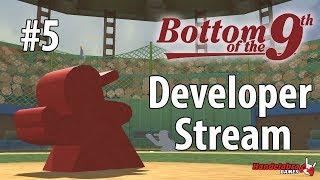 Developer Stream #5 - Bottom of the 9th preview!