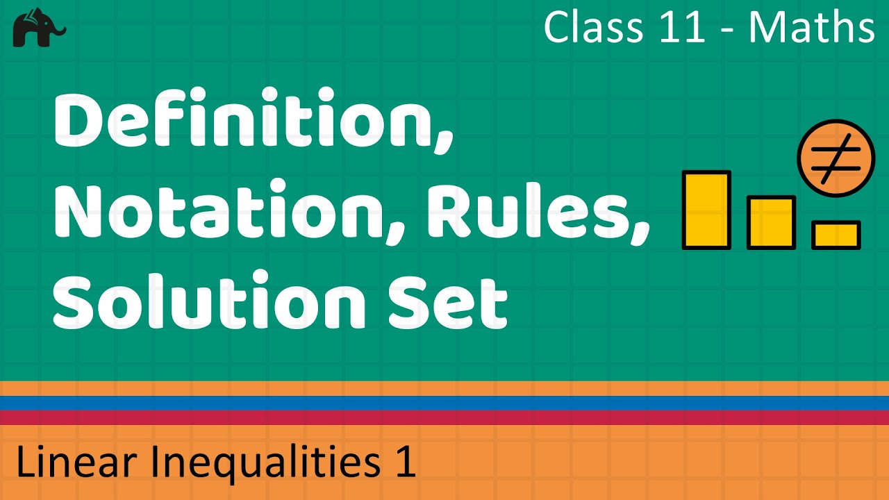 Maths Inequalities Part 1 Definition Notation Rules Solution Set