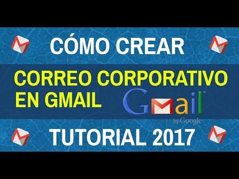 Cómo Crear Correo Corporativo en Gmail Paso a Paso Tutorial 2017