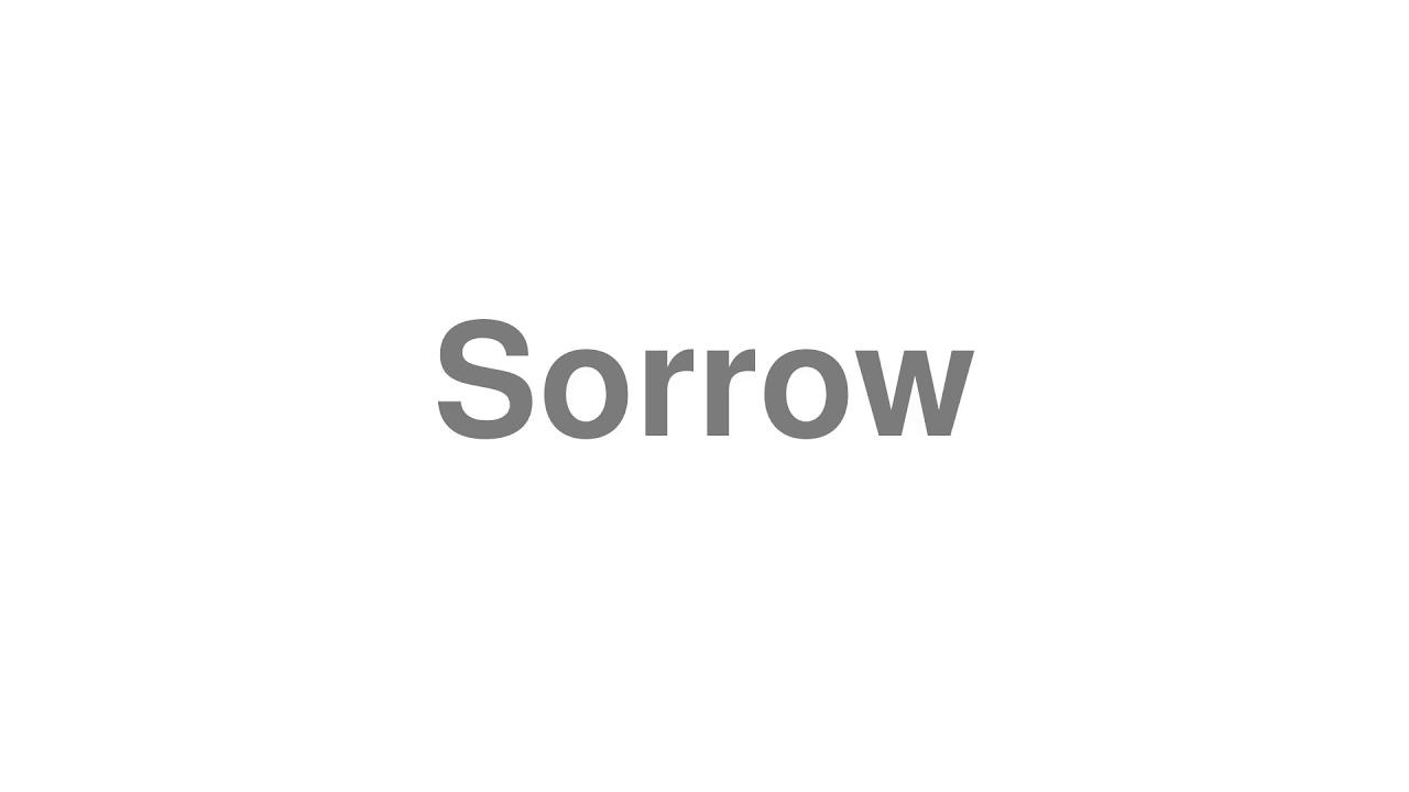 "How to pronounce ""Sorrow"" [Video]"