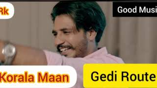 Gedi Route | (Full Video) | Korala Maan Ft Gurlej Akhter | New Punjabi Songs 2020