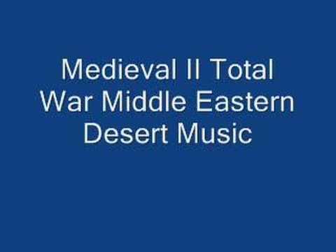 Medieval II Total War Middle Eastern Desert Music