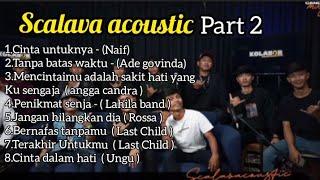 scalava acoustic full album || part 2
