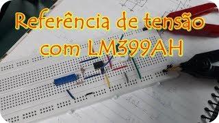 Circuito tensão de referência de 10V   LM399AH