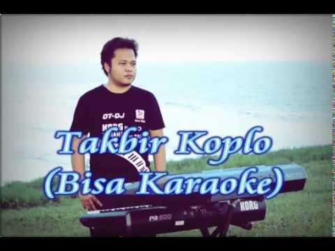 Takbir Bisa Karaoke Versi Dangdut Koplo OT DJ