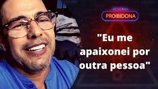 Zezé Di Camargo (Resenha Proibidona) #VidaAmorosa #Arrependimentos