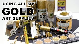 Creating Art Using All My GOLD Art Supplies