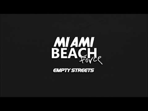 Miami Beach Force - Empty Streets