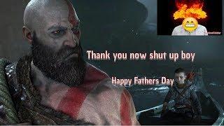 Happy Fathers Day God of War shut up boy Part 13