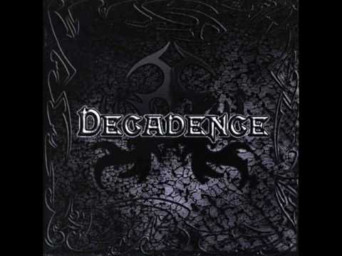 Decadence - Wrathful And Sullen