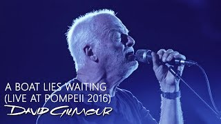 David Gilmour - A Boat Lies Waiting (Live At Pompeii)