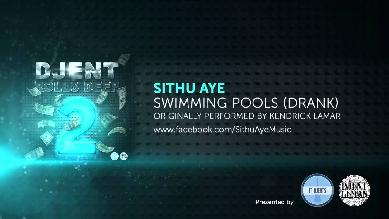 Sithu Aye Swimming Pools By Kendrick Lamar Youtube