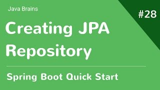 Spring Boot Quick Start 28 - Creating a Spring Data JPA Repository