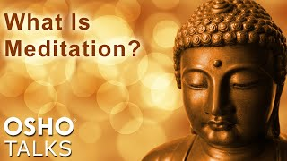 OSHO: What Is Meditation? thumbnail